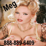 Phonesex with mature woman Meg 888-889-6409