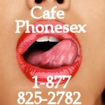 Cafe Phone Sex - 877-825-2782