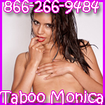 Phonesex with Taboo girl Monica 866-266-9484