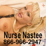 Phonesex with Nurse Nastee - 866-966-2947