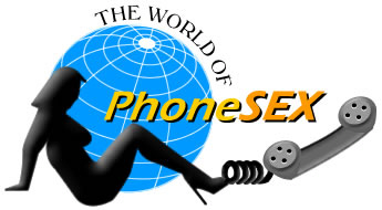 The World of Phone Sex  - this image is copyrighited and may not be copied and use in whole or part!